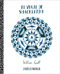 El viaje de Shackleton. William Grill