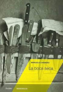 Marcelo Carnero. La boca seca.